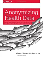 Anonymizing Health Data Front Cover