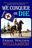 img - for We Conquer or Die book / textbook / text book