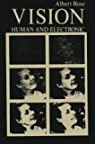 Vision : Human and Electronic, Rose, Albert, 1468420399
