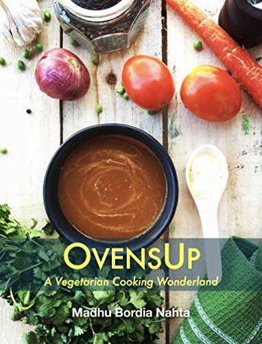 OvensUp - A Vegetarian Cooking Wonderland by Madhu Bordia Nahta