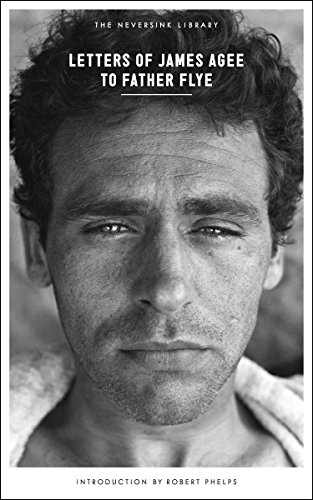 Letters of James Agee to Father Flye (Neversink)