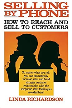 Selling by Phone: How to Reach and Sell to Customers in the Nineties by Linda Richardson (1994-12-22)