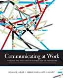 Communicating at Work: Principles and Practices for Business and the Professions