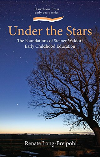 Under the Stars: The Foundations of Steiner Waldorf Early Childhood Education (Hawthorn Press Early Years)