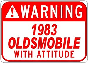 1983 83 OLDSMOBILE With Attitude Sign - 10 x 14 Inches