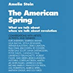 The American Spring: What We Talk About When We Talk About Revolution | Amelia Stein