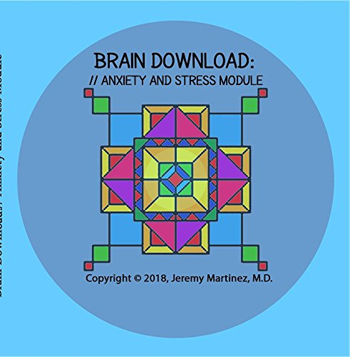 Brain Download Series - Anxiety and Stress ()