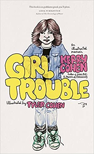 Image result for Girl Trouble: An Illustrated Memoir by Kerry Cohen