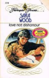 Love Not Dishonour, Sara Wood, 0373113188
