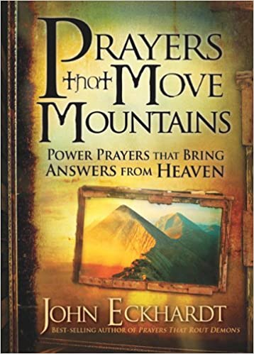 Prayers that Move Mountains: Power Prayers that Bring