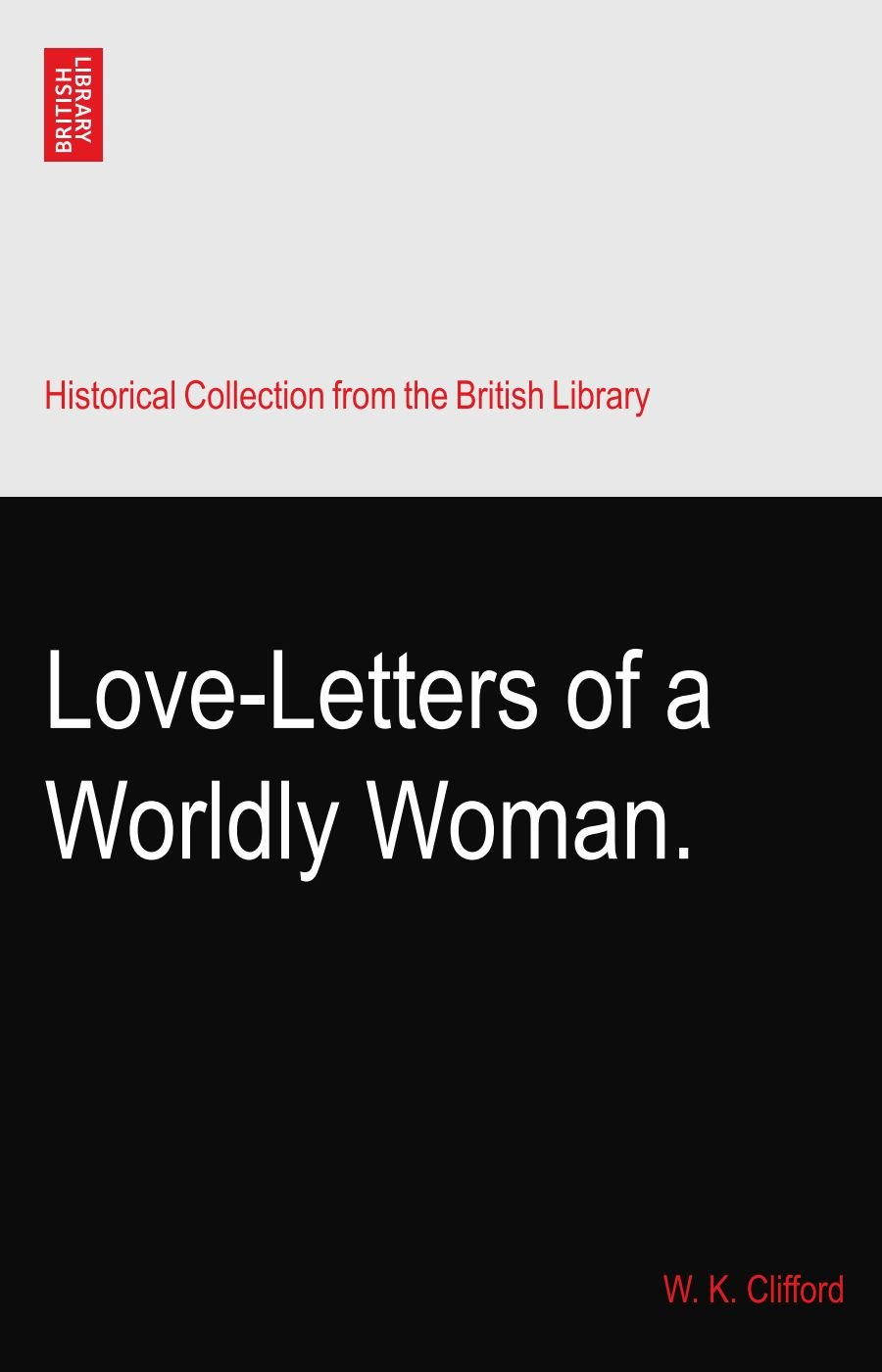 Download Love-Letters of a Worldly Woman. pdf epub
