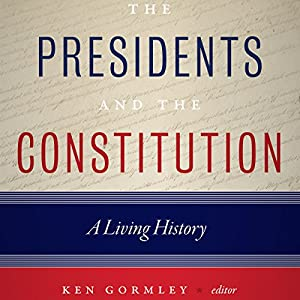 The Presidents and the Constitution Audiobook