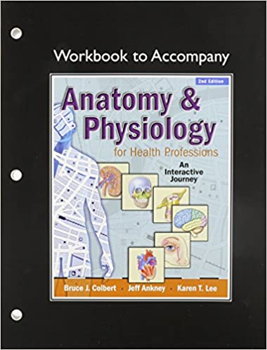 Anatomy and Physiology for Health Professionals, Workbook ...