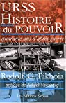URSS Histoire du pouvoir : Quarante ans d'après-guerre Tome 1 par Pikhoia