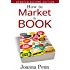How To Market A Book (Books for Writers 1)