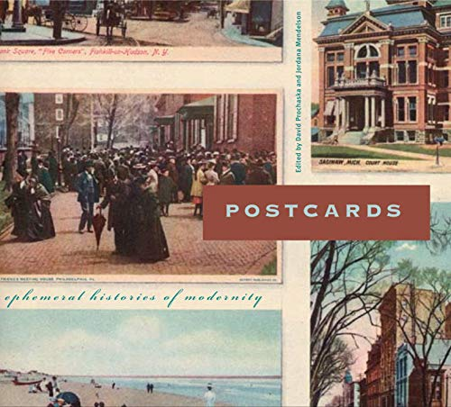 Postcards: Ephemeral Histories of Modernity (Refiguring Modernism) ()