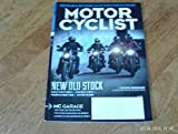 MOTORCYCLIST Magazine (July 2016) New Old Stock, Harley, Triumph, Victory