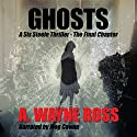Ghosts: A Sis Steele Thriller, The Final Chapter Audiobook by A. Wayne Ross Narrated by Meg Cowan