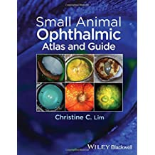 Small Animal Ophthalmic Atlas and Guide