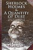 Sherlock Holmes and a Quantity of Debt, David Marcum, 1780924992