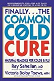img - for Finally...the Common Cold Cure: Natural Remedies for Colds and Flu by Ray Sahelian (1998-12-01) book / textbook / text book