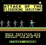 Attack of the Flickering Skeletons: More Terrible Old Games Youve Probably Never Heard Of