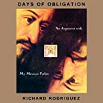 Days of Obligation: An Argument with My Mexican Father | Richard Rodriguez