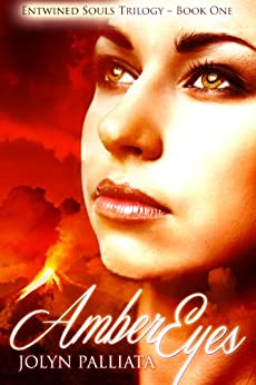 Amber Eyes (Entwined Souls Trilogy Book 1) by [Palliata, Jolyn]