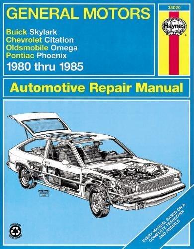 (General Motors - Buick Skylark, Chevrolet Citation, Oldsmobile Omega, Pontiac Phoenix: 1980 thru 1985 (Automotive Repair Manual))