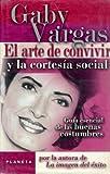 El Arte de Conviver y la Corstesia Social, Gaby Vargas, 9706902155