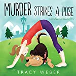 Murder Strikes a Pose: A Downward Dog Mystery | Tracy Weber