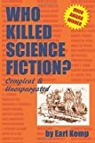 Who Killed Science Fiction?, Earl Kemp, 0615441033