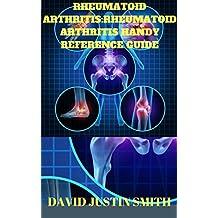 Rheumatoid Arthritis:Rheumatoid Arthritis  Handy Reference Guide(Acute rheumatoid arthritis, alternative treatment for rheumatoid arthritis,arthritis vs rheumatoid arthritis)