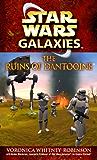 The Ruins of Dantooine: Star Wars Galaxies Legends (Star Wars - Legends)