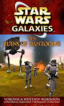The Ruins of Dantooine: Star Wars Galaxies Legends (Star Wars - Legends) by [Whitney-Robinson, Voronica]