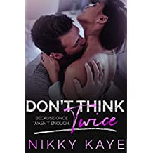 Don't Think Twice (Once Should Be Enough Book 2)
