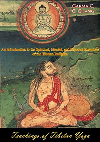 Teachings of Tibetan Yoga: An Introduction to the Spiritual, Mental, and Physical Exercises of the Tibetan Religion [Illustrated Edition]