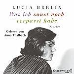 Was ich sonst noch verpasst habe   Lucia Berlin