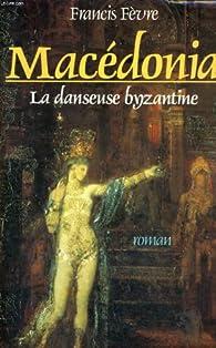 Macédonia. La danseuse byzantine par  Francis Fèvre