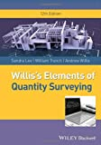 Willis's Elements of Quantity Surveying, Sandra Lee and Andrew Willis, 1118499204