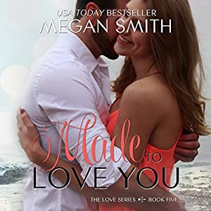 Made to Love You Audiobook