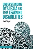 Understanding Dyslexia and Other Learning Disabilities, Linda Siegel, 1926966295