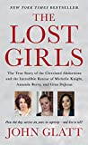 img - for The Lost Girls: The True Story of the Cleveland Abductions and the Incredible Rescue of Michelle Knight, Amanda Berry, and Gina DeJesus book / textbook / text book