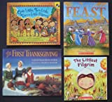 Thanksgiving Children's Picture Books: Set of 4 (The Littlest Pilgrim ~ One Little, Two Little, Three Little Pilgrims ~ The First Thanksgiving ~ This is the Feast)