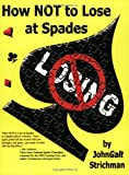 How NOT to Lose at Spades, Second Edition