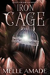 Iron Cage: Dark Urban Fantasy (Shifter Chronicles: Quest for Magic Book 2)