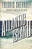 Atlantic Island, Fredric Shernoff, 1491039388
