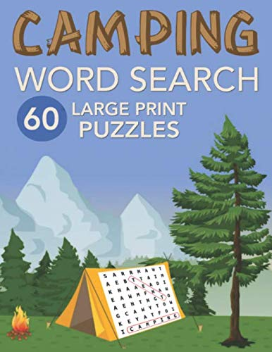 (Camping Word Search 60 Large Print Puzzles: Large Font Word Find Game Book for Teens and Adults Who Love to Camp - Mother's or Father's Day Gift for Men & Women - Size 8.5x11 )