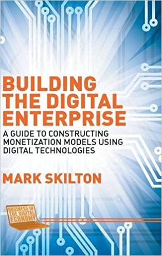 Read Building the Digital Enterprise: A Guide to Constructing Monetization Models Using Digital Technologies (Business in the Digital Economy) PDF, azw (Kindle)
