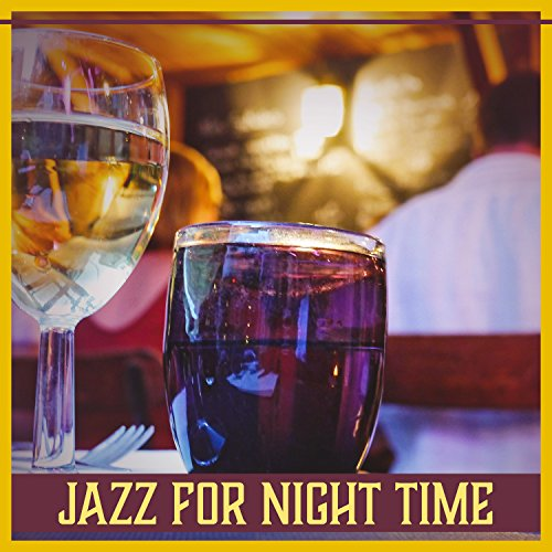 (Jazz for Night Time: Chilled Jazz Music for Cocktail Party, Great Smooth Instrumental Sounds, Drinks Collection & Party)